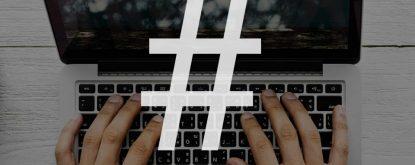 Hashtags: dicas para elevar o seu engajamento